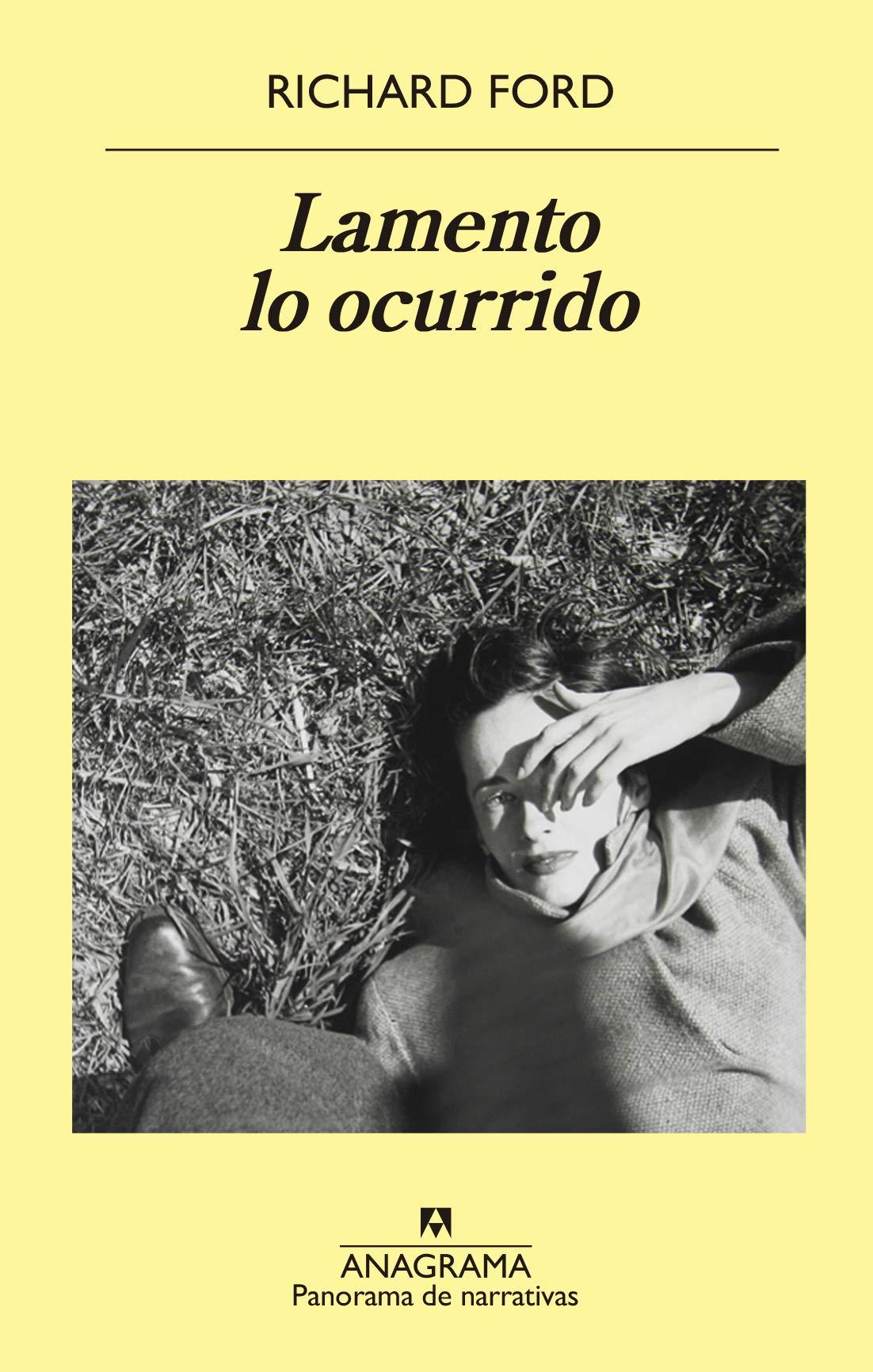 Lamento lo ocurrido: 1015 (Panorama de narrativas): Amazon.es: Ford, Richard, Alou, Damián: Libros