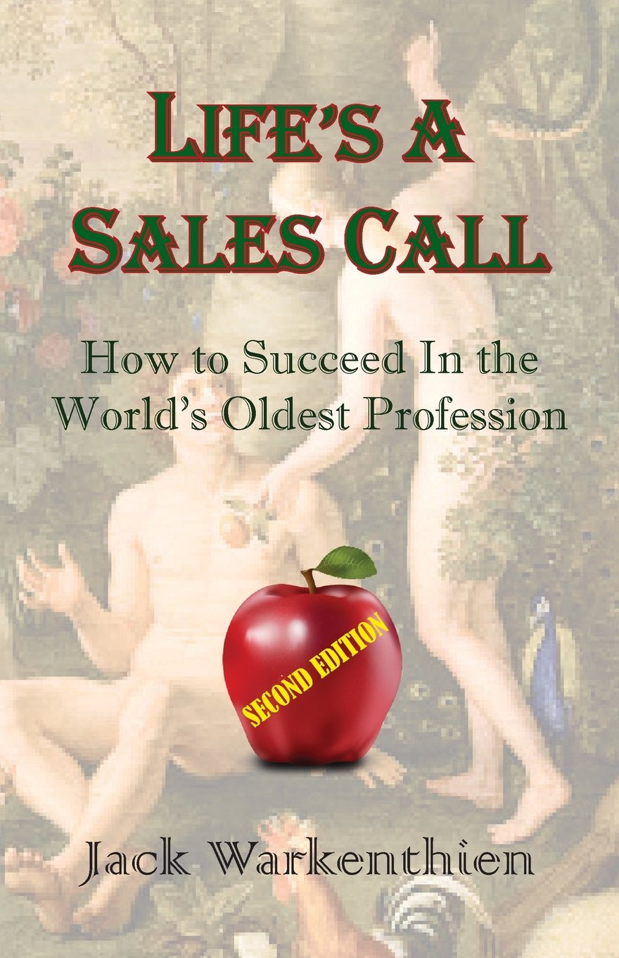 Download Life's A Sales Call: How to Succeed in the World's Oldest Profession PDF Text fb2 ebook