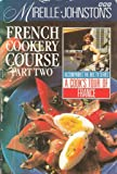 Mireille Johnston's French Cookery Course: Pt.2