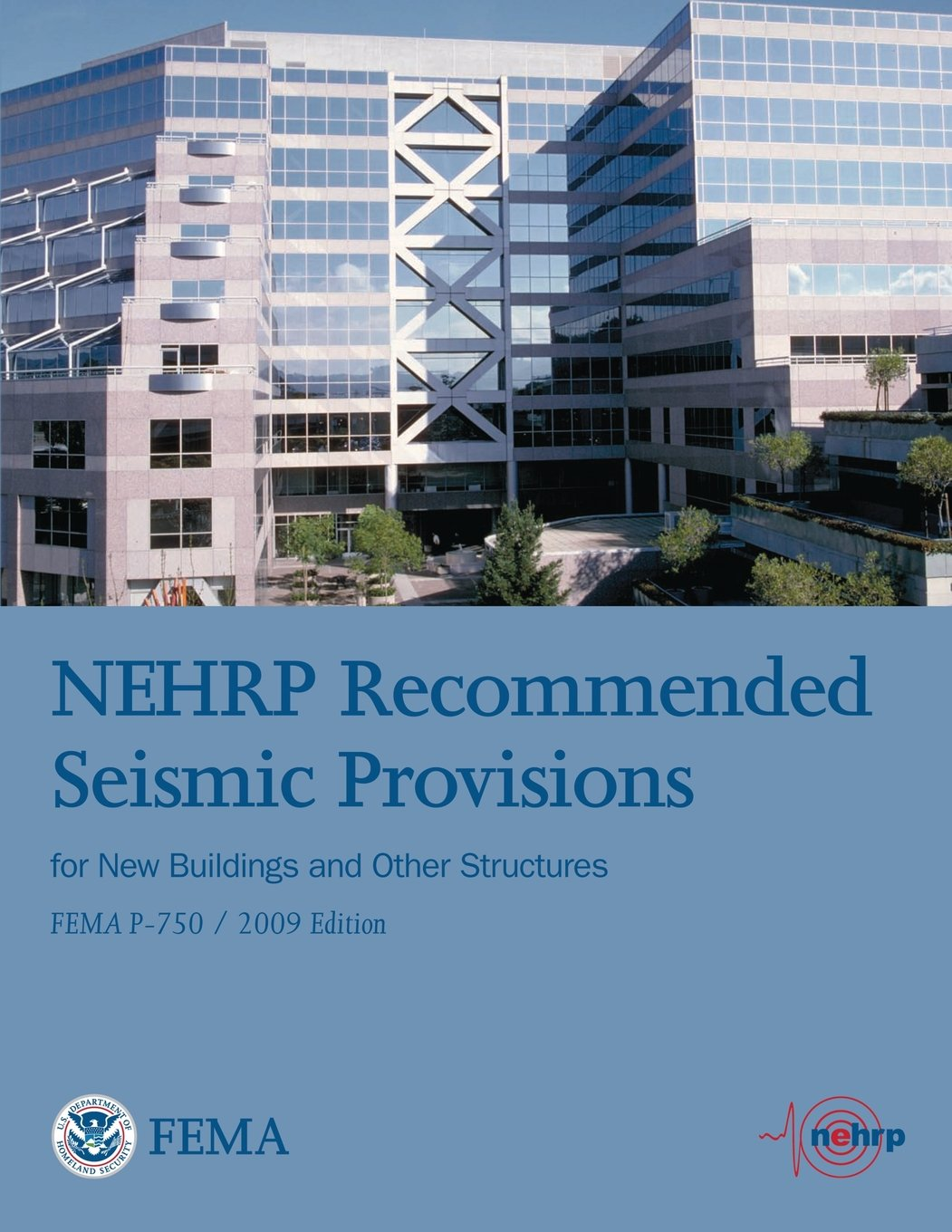 NEHRP Recommended Seismic Provisions for New Buildings and Other Structures (FEMA P-750 / 2009 Edition) pdf epub