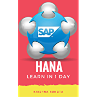 Learn HANA in 1 Day: Definitive Guide to Learn SAP HANA for Beginners (English Edition)