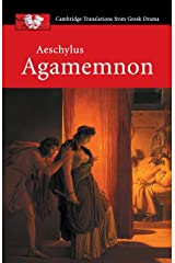 Aeschylus: Agamemnon (Cambridge Translations from Greek Drama) Paperback