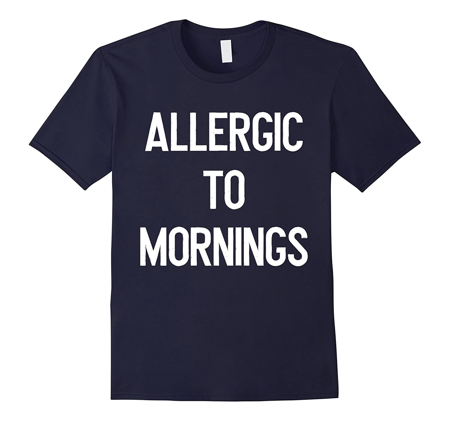 Allergic to Mornings Funny Sarcastic Novelty T-shirt-RT