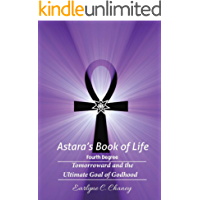 Astara's Book of Life - 4th Degree (Complete): Tomorrowward and the Ultimate Goal of Godhood