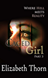 Caged Girl Part 3 Where Hell Meets Reality