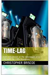 TIME-LAG: First Installment of The Adventures of Q Through The Fifth Dimension (Adventures of Q - TIME-LAG Book 1) Kindle Edition