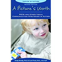 Pictures Worth: PECS & Other Visual Communication Strategies in Autism -- 2nd Edition