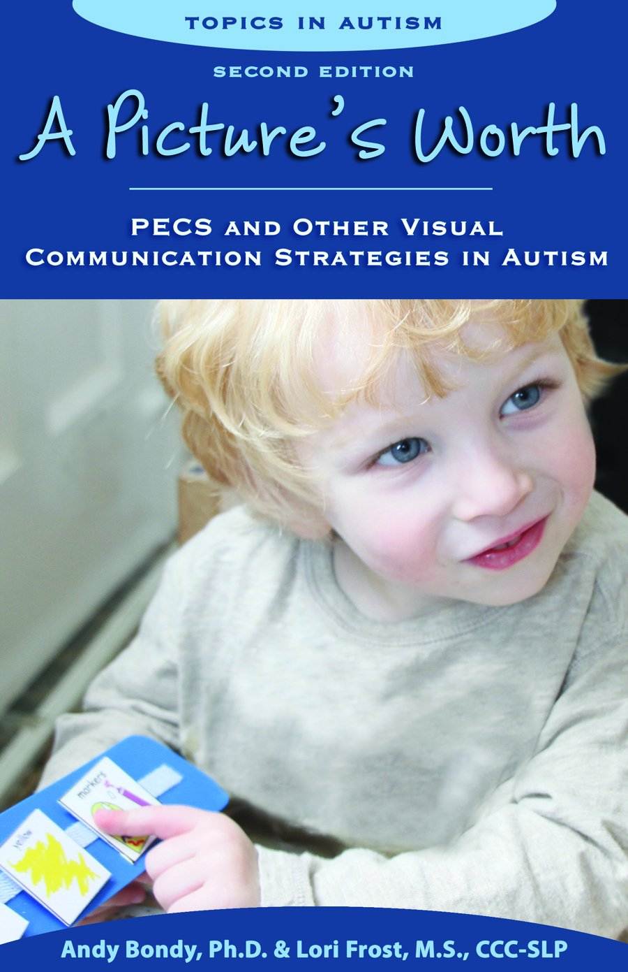 A Picture S Worth Pecs And Other Visual Communication Strategies In Autism Topics In Autism Bondy Phd Andy Frost Ms Lori Harris Ph D Ph D Sandra L 9781606130155 Amazon Com Books