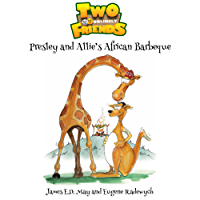 Presley and Allie's African Barbeque: Two Unlikely Friends: (The Kangaroo and the Giraffe)