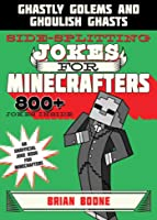 Sidesplitting Jokes For Minecrafters: Ghastly