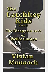 The Latchkey Kids: The Disappearance of Willie Gordon Kindle Edition