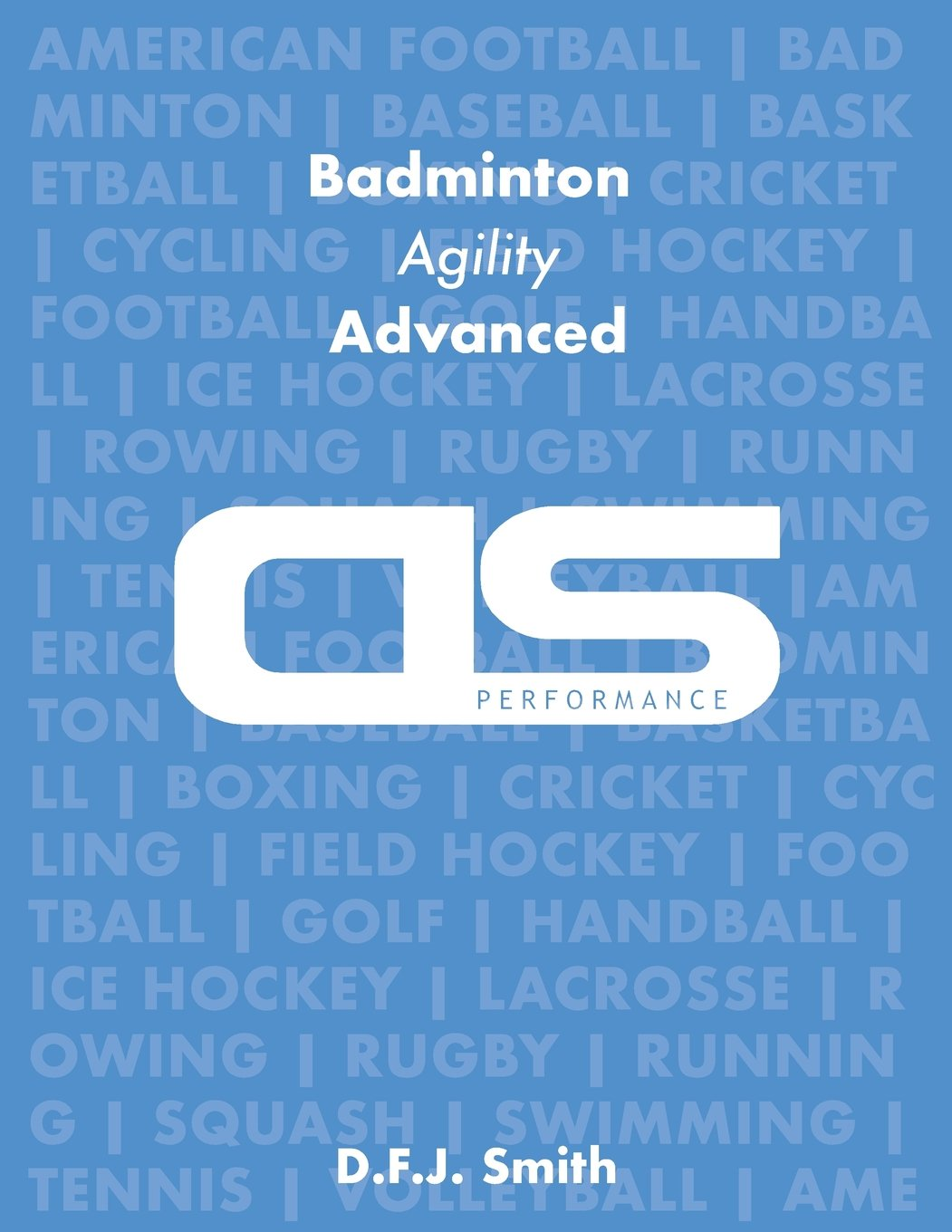 DS Performance - Strength & Conditioning Training Program for Badminton, Agility, Advanced