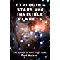 Exploding Stars and Invisible Planets: The Science of What's Out There
