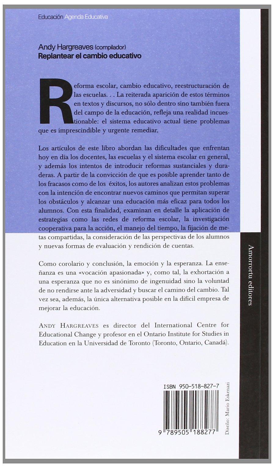 Replantear El Cambio Educativo (Spanish Edition): Andy ...