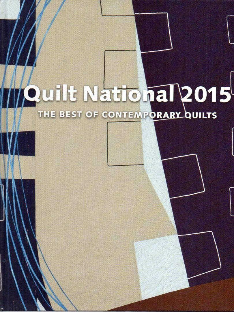 Download Quilt National 2015 : the Best of Contemporary Quilts ebook