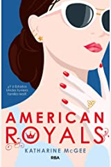 American Royals: ¿Y si Estados Unidos tuviera familia real? (FICCIÓN YA) (Spanish Edition) Kindle Edition