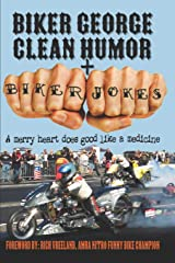 Biker George Clean Humor + Biker Jokes: A Merry Heart Does Good Like A Medicine Paperback
