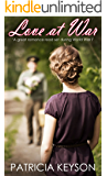 LOVE AT WAR (a great romance read set during World War I)