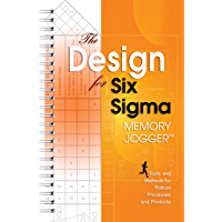 The Design for Six Sigma Memory Jogger: Tools and Methods for Robust Processes and Products