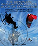 The Complete Paramotor Pilot's Book Of Knowledge (English Edition)