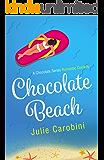 Chocolate Beach: A Chocolate Series Romantic Comedy
