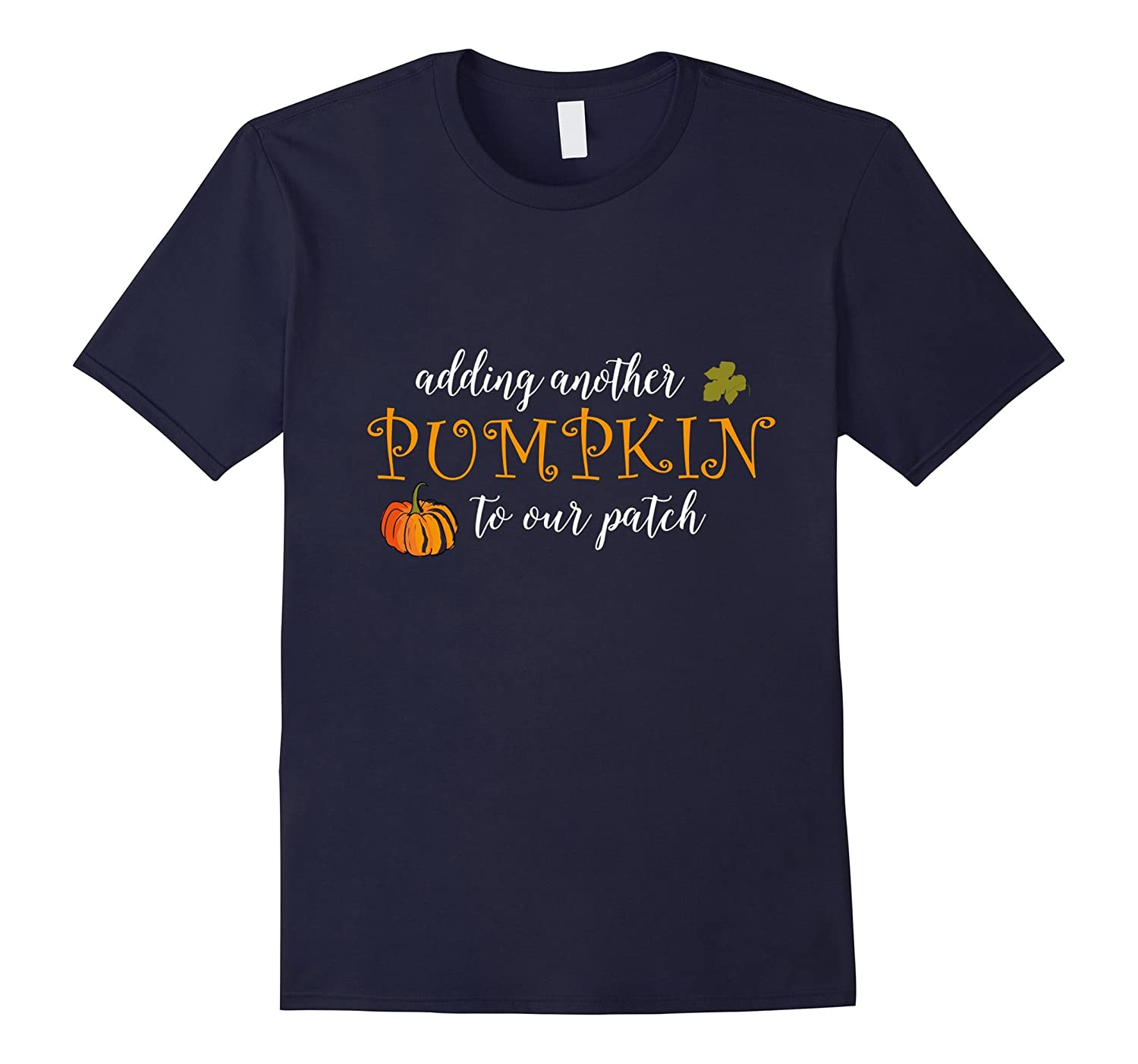 Adding Another Pumpkin to Our Patch Pregnancy Shirt-FL
