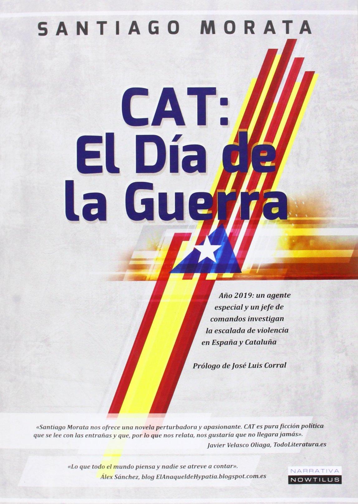 CAT. El Día De La Guerra (Narrativa Nowtilus): Amazon.es: Santiago Morata: Libros