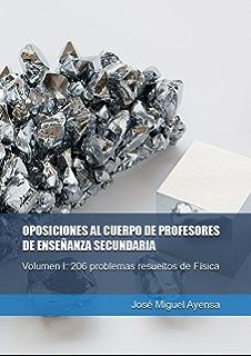 OPOSICIONES AL CUERPO DE PROFESORES DE ENSEÑANZA SECUNDARIA: Volumen I: 206 problemas resueltos de