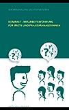Kompakt - Mitarbeiterführung für Ärzte und Praxismanagerinnen: Den Praxisalltag leichter meistern