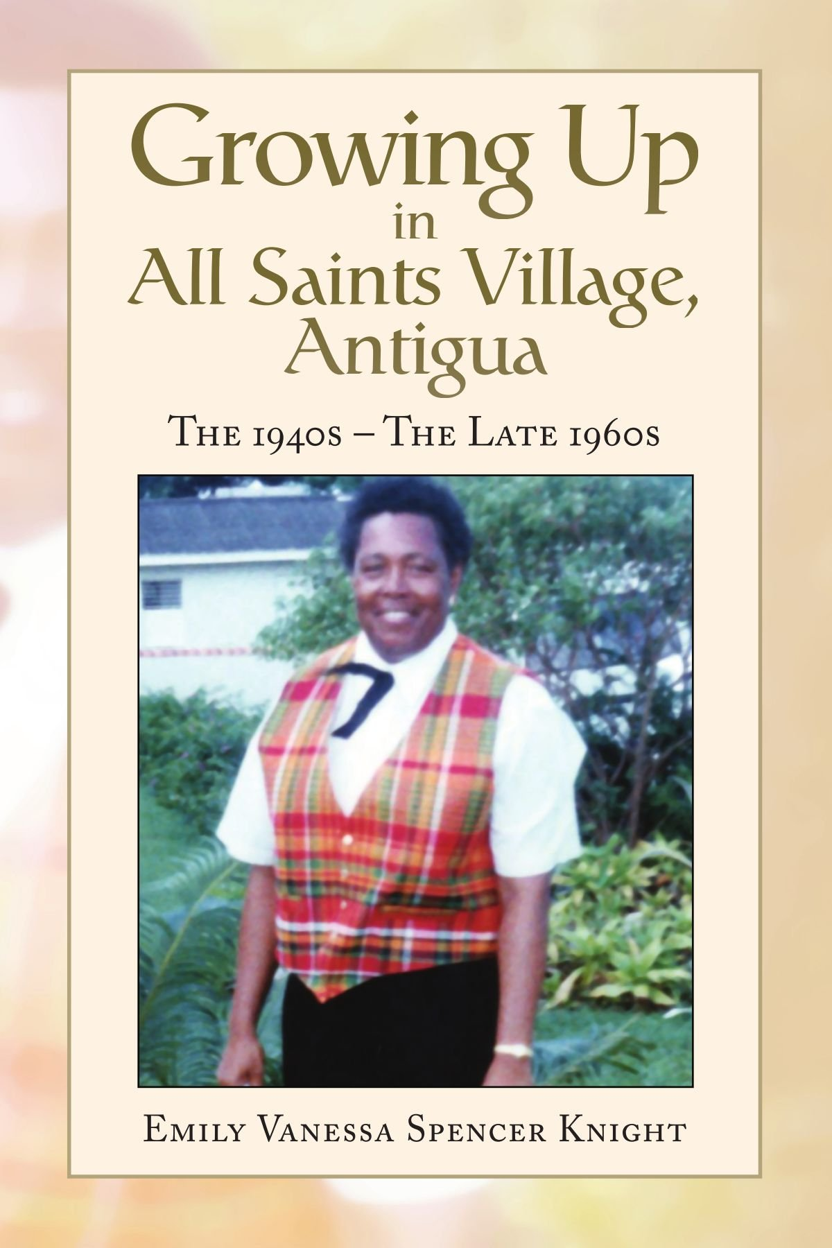 Download Growing Up In All Saints Village, Antigua: The 1940s - The Late 1960s pdf