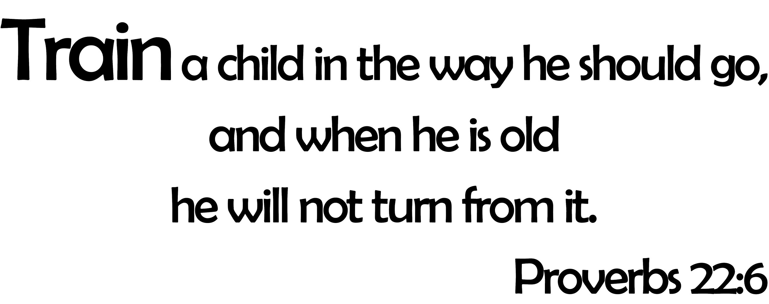 Wall Decal Quote Proverbs 22:6 Train A Child In The Way He Should Go Scripture Sticker