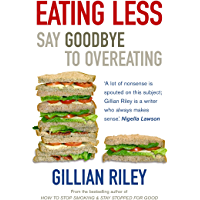 Eating Less: Say Goodbye to Overeating (English Edition)