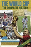 World Cup, The: The Complete History : Fourth Edition