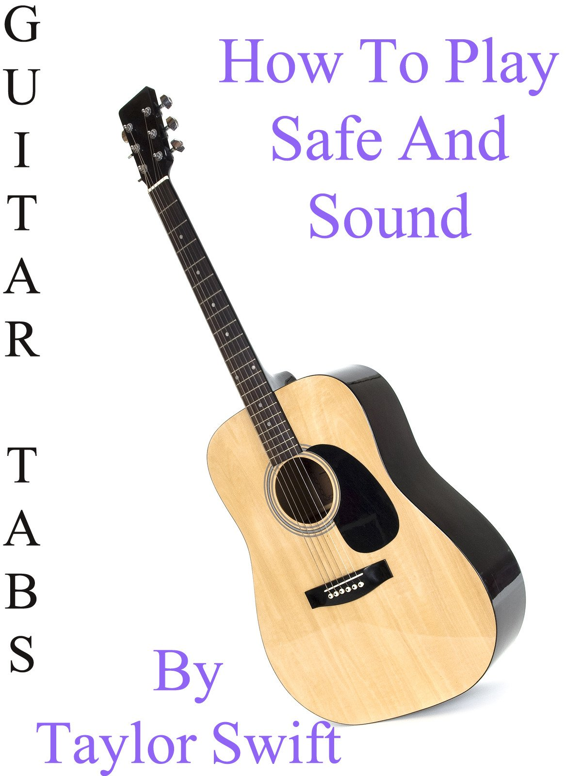 Amazon How To Play Safe And Sound By Taylor Swift Guitar Tabs