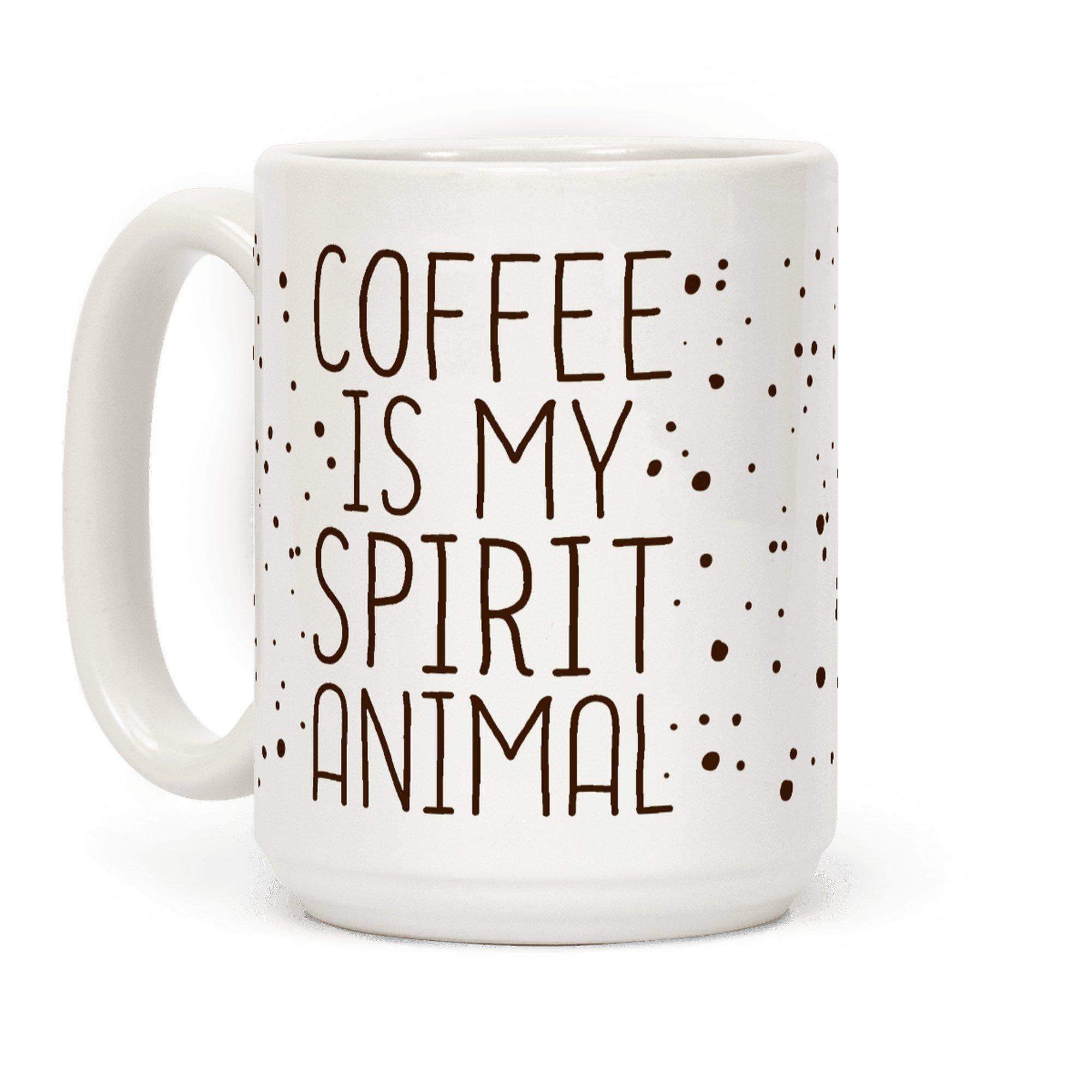 Coffee Is My Spirit Animal 15 OZ Coffee Mug by LookHUMAN