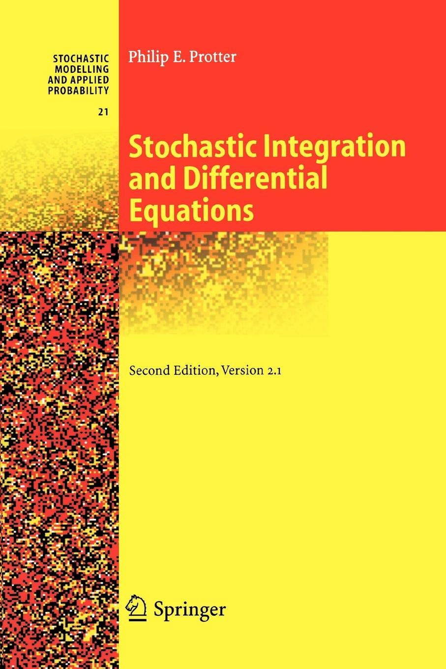 Stochastic Integration And Differential Equations  Version 2.1  Stochastic Modelling And Applied Probability Band 21