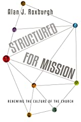 Structured for Mission: Renewing the Culture of the Church Kindle Edition