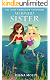 Books for Girls : The Mermaid's adventure: Mermaid sister (Tales, Friendship, Grow up, Books for Girls 9-12)