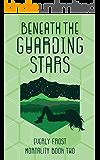 Beneath the Guarding Stars (Mortality Book 2)