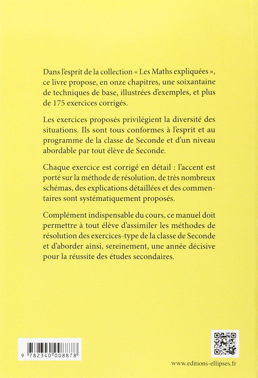 Les Maths Expliquées Exercices Corrigés 2de Avec les Techniques de ... Les Maths Expliquées Exercices Corrigés 2de Avec les Techniques de Base:  Amazon.fr: Alain Weill: Livres