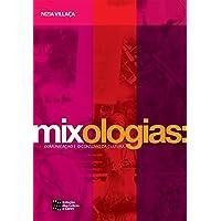 Mixologias. Comunicação e o Consumo da Cultura
