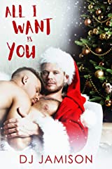 All I Want Is You: A holiday romance Kindle Edition