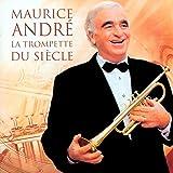 Maurice André - La Trompette du siècle