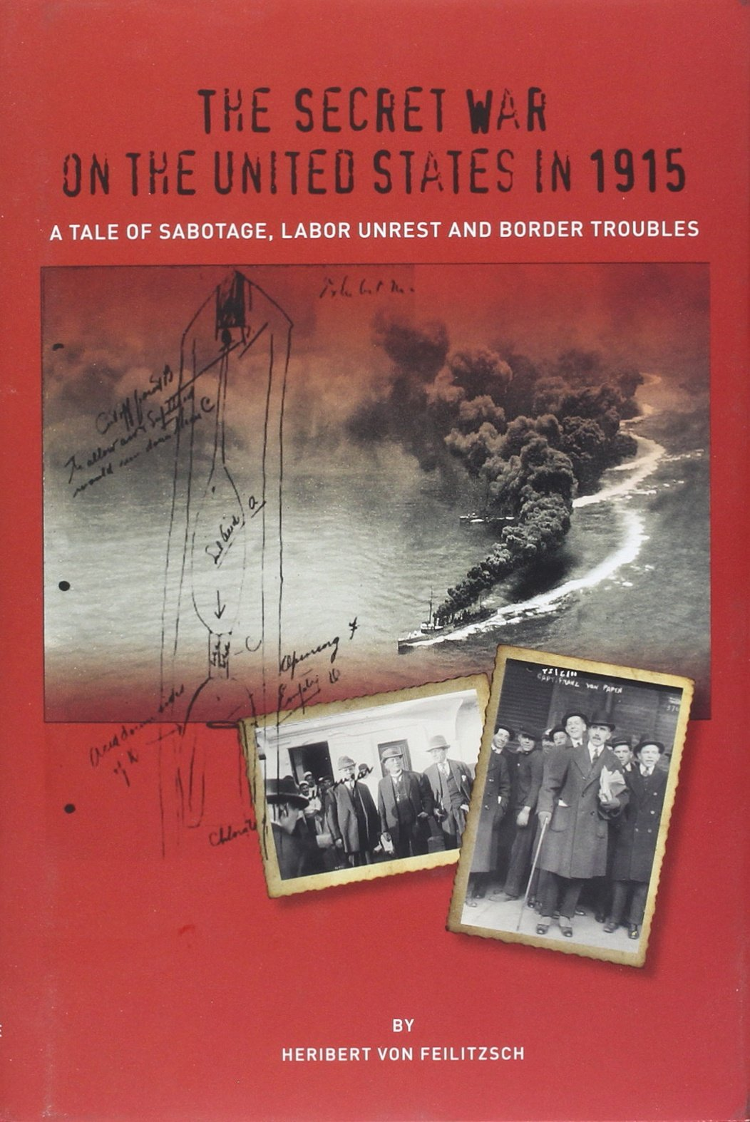 The Secret War on the United States in 1915: A Tale of Sabotage, Labor Unrest and Border Troubles (Secret War Council) pdf epub