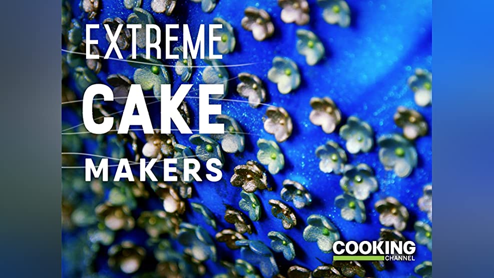 Extreme Cake Makers - Season 1