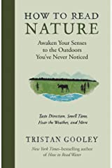 How to Read Nature: Awaken Your Senses to the Outdoors You've Never Noticed Kindle Edition