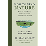 How to Read Nature: Awaken Your Senses to the Outdoors You've Never Noticed (Natural Navigation)