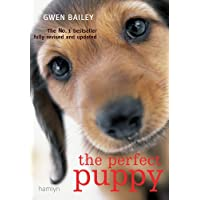 The Perfect Puppy: Take Britain's Number One Puppy Care Book With You