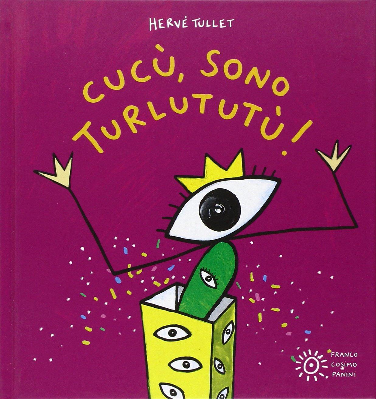 Cucù, sono Turlututù! di Hervè Tullet