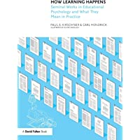 How Learning Happens: Seminal Works in Educational Psychology and What They Mean in Practice